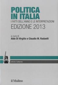 Aldo Di Virgilio - Politica in Italia - I fatti dell'anno e le interpretazioni.