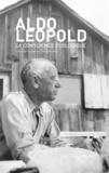 Aldo Leopold - La conscience écologique.