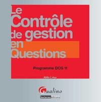 Le Contrôle de gestion en questions- Programme DCG 11 - Aldo Lévy |