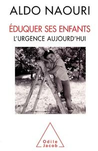 Aldo Naouri - Eduquer ses enfants - L'urgence aujourd'hui.