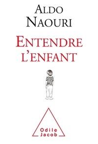 Ebooks textiles gratuits télécharger pdf Entendre l'enfant par Aldo Naouri 9782738138750 RTF iBook ePub