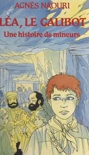 Aldo Naouri - Léa, le galibot, une histoire de mineurs.