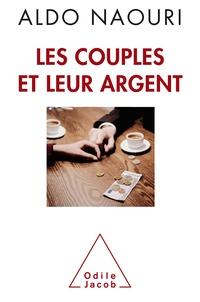Aldo Naouri - Les couples et leur argent - Rien n'est gratuit.