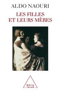 Aldo Naouri - Les filles et leurs mères.