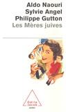 Aldo Naouri et Sylvie Angel - Les Mères juives.