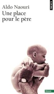 Aldo Naouri - Une place pour le père.