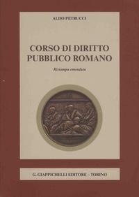 Aldo Petrucci - Corso di diritto pubblico romano.