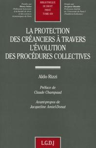 Aldo Rizzi - La protection des créanciers à travers l'évolution des procédures collectives.