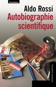 Aldo Rossi - Autobiographie scientifique.