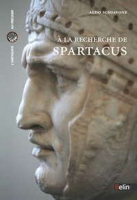 Aldo Schiavone - A la recherche de Spartacus.