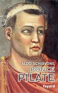 Aldo Schiavone - Ponce Pilate - Une énigme entre histoire et mémoire.