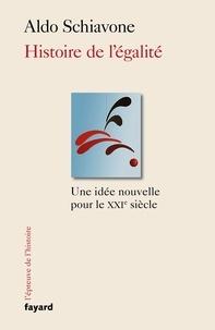 Aldo Schiavone - Une histoire de l'égalité.