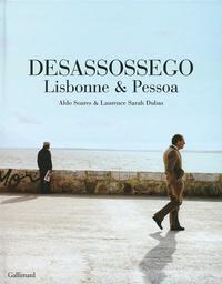 Aldo Soares et Laurence Sarah Dubas - Desassossego - Lisbonne et Pessoa.
