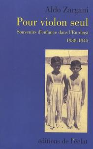 Aldo Zargani - Pour violon seul - Souvenirs d'enfance dans l'En-deçà 1938-1945.