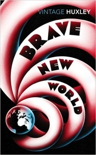 Aldous Huxley - Brave New World.