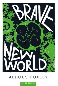 Aldous Huxley - Brave new world.