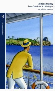 Aldous Huxley - Des Caraïbes au Mexique - Journal d'un voyageur.