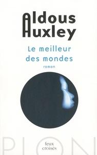 Aldous Huxley - Le meilleur des mondes.