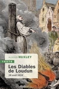 Aldous Huxley - Les diables de Loudun - 18 août 1634.