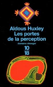 Aldous Huxley - Les portes de la perception.