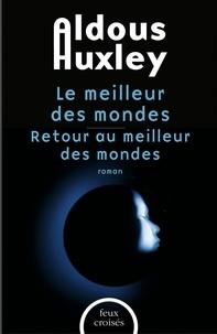 Aldous Huxley - Offre Duo - Aldous Huxley, Le meilleur des mondes et Retour au meilleur des mondes.