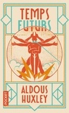 Aldous Huxley - Temps futurs.