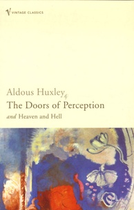 Aldous Huxley - The Doors of Perception and Heaven and Hell.