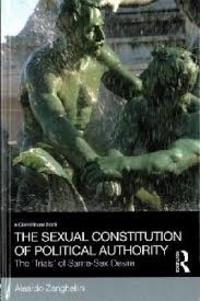 Aleardo Zanghellini - The Sexual Constitution of Political Authority - The Trials of Same-Sex Desire.