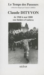 Aleas - Claude Dityvon de 1968 à mai 2008, son théâtre d'ombres.