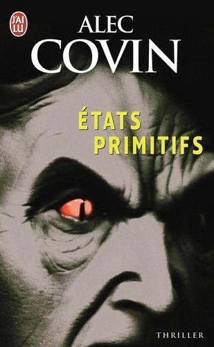 Alec Covin - Etats primitifs.