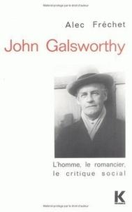 Alec Fréchet - John Galsworthy, l'homme, le romancier, le critique social.