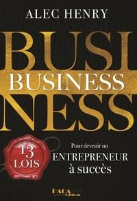 Alec Henry - Business - Pour devenir un entrepreneur à succès !.