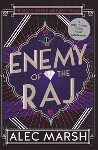 Alec Marsh - Enemy of the Raj - The new Drabble and Harris thriller from the author of Rule Britannia.