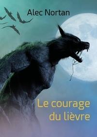 Alec Nortan - Le courage du lièvre - Le Monde de l'Ombre 4.
