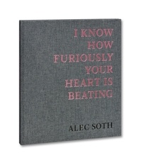 Alec Soth - I Know How Furiously Your Heart is Beating.