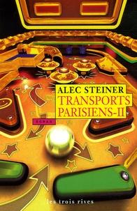 Alec Steiner - Transports Parisiens Tome 2 : .
