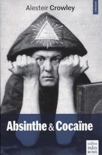 Aleister Crowley - Absinthe & cocaïne.