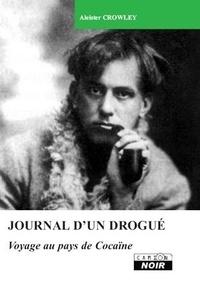 Aleister Crowley - Journal d'un drogué - Voyage au pays de cocaïne.