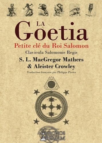Aleister Crowley - La Goetia - Petite clé du roi Salomon.