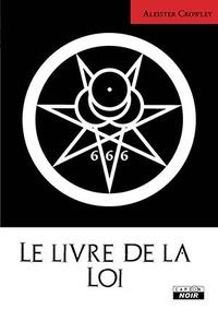 Aleister Crowley - Le livre de la Loi.