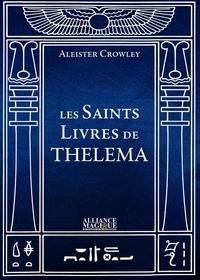 Aleister Crowley - Les Saints Livres de Thelema.