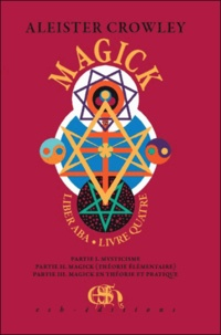 Aleister Crowley - Magick - Livre quatre, 2 volumes.