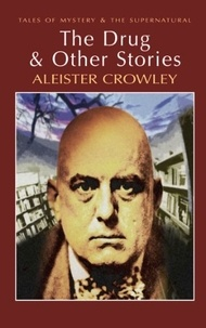 Aleister Crowley - The Drug and other Stories.