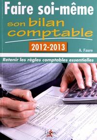 Aleister Faure - Faire soi-même son bilan comptable.