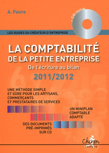 Aleister Faure - La comptabilité de la petite entreprise : de l'écriture au bilan. 1 Cédérom