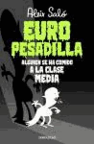Aleix Saló - Europesadilla. Alguien se ha comido a la clase media.