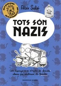 """Aleix Salo - Tots son nazis - Com Espanya es va omplir de """"feixistes"""" abans que arribessin els feixistes."""