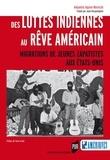 Alejandra Aquino Moreschi - Des luttes indiennes au rêve américain - Migrations des jeunes zapatistes aux Etats-Unis.