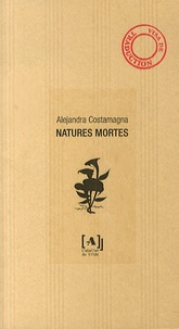 Alejandra Costamagna - Natures mortes.