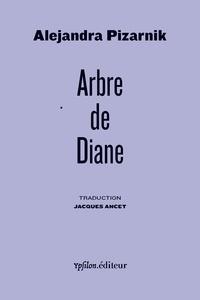 Alejandra Pizarnik - Arbre de Diane.